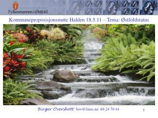 Birger Overskott   bov@fmos.no   69 24 70 44