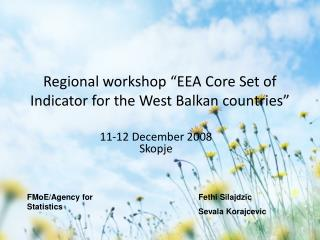 """Regional workshop """"EEA Core Set of Indicator for the West Balkan countries"""""""