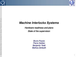 Machine Interlocks Systems Hardware readiness and plans  State of the supervision