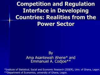 Competition and Regulation Interface in Developing Countries: Realities from the Power Sector