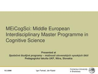 MEiCogSci: Middle European Interdisciplinary Master Programme in Cognitive Science