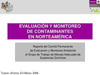 EVALUACIÓN Y MONITOREO DE CONTAMINANTES EN NORTEAMÉRICA