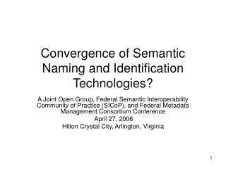 Convergence of Semantic Naming and Identification Technologies?