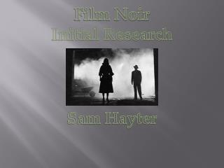 Film Noir Initial Research