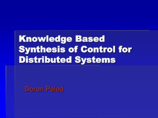 Knowledge Based  Synthesis of Control for Distributed Systems