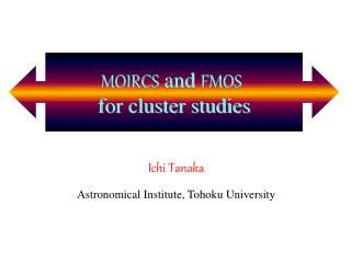 MOIRCS and FMOS  for cluster studies
