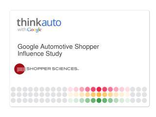 Google Automotive Shopper Influence Study