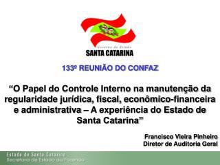 """133º REUNIÃO DO CONFAZ """"O Papel do Controle Interno na manutenção da"""