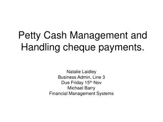 Petty Cash Management and Handling cheque payments.