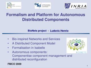 Formalism and Platform for Autonomous Distributed Components