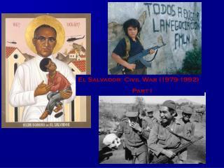 El Salvador: Civil War (1979-1992)        Part I