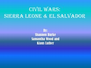 Civil Wars: Sierra Leone & EL Salvador