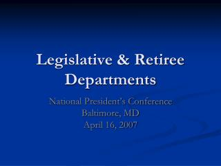 Legislative & Retiree Departments