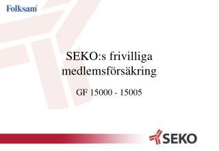 SEKO:s frivilliga medlemsf rs kring