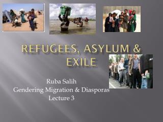 Refugees, Asylum & Exile