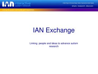 IAN Exchange Linking  people and ideas to advance autism research