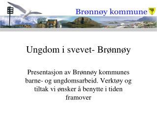 Ungdom i svevet- Brønnøy