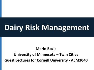 Marin Bozic University of Minnesota – Twin Cities Guest  Lectures for Cornell University - AEM3040