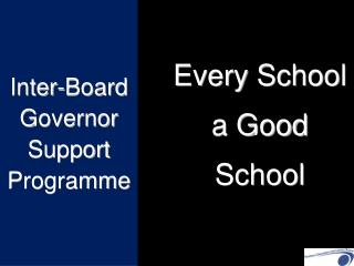 Inter-Board Governor  Support Programme