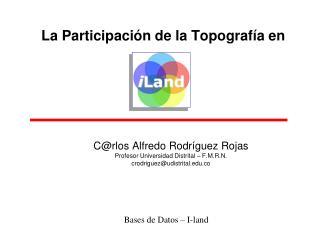 La  Participación  de la  Topografía  en