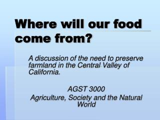 Where will our food come from?