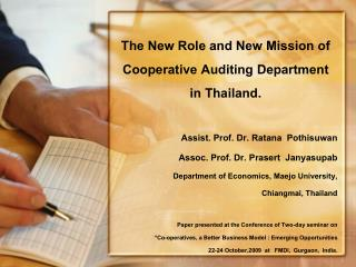 The New Role and New Mission of Cooperative Auditing Department in Thailand.