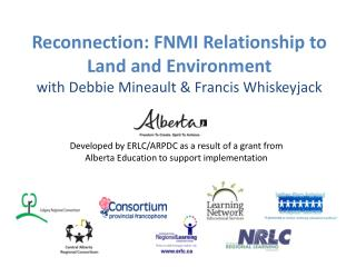 Developed by ERLC/ARPDC as a result of a grant from Alberta Education to support implementation