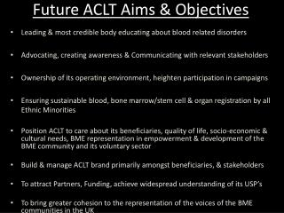 Future ACLT Aims & Objectives