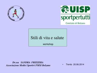 Dr.ssa   SANDRA  FRIZZERA  Associazione Medici Sportivi FMSI Bolzano