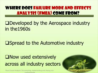 Where does  Failure Mode and Effects Analysis (FMEA)  come from?