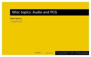 Misc topics: Audio and PCG
