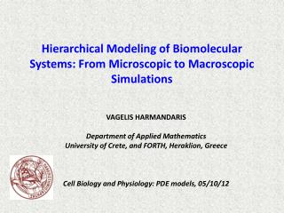 Hierarchical Modeling of Biomolecular Systems: From Microscopic to Macroscopic Simulations