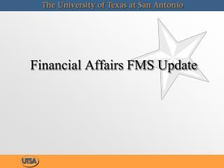 Financial Affairs FMS Update