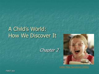 A Child's World: How We Discover It