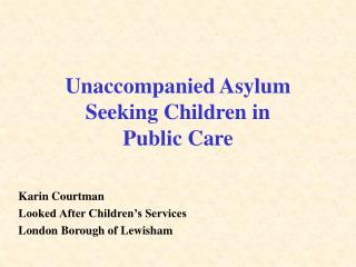 Unaccompanied Asylum Seeking Children in  Public Care