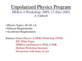 Unpolarized Physics Program HERA-3 Workshop, MPI, 17-Dec-2002 A. Caldwell