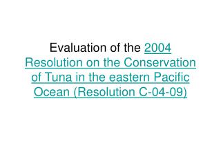 2004 Resolution on the Conservation of Tuna in the eastern Pacific Ocean (Resolution C-04-09)