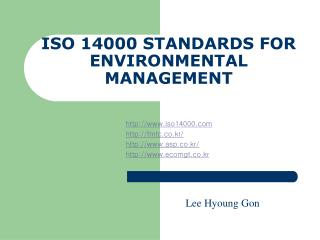 ISO 14000 STANDARDS FOR ENVIRONMENTAL MANAGEMENT