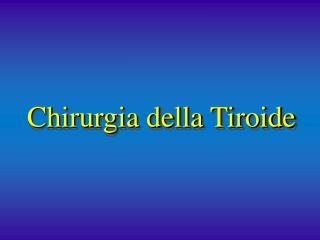 Chirurgia della Tiroide