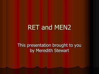 RET and MEN2