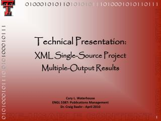 Technical Presentation: XML Single-Source Project Multiple-Output Results