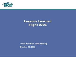 Lessons Learned Flight 0706