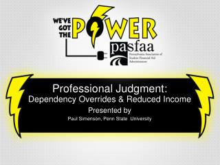 Professional Judgment:  Dependency Overrides & Reduced Income Presented by