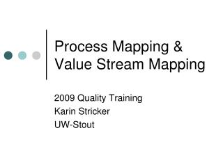 Process Mapping  Value Stream Mapping