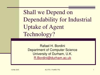 Shall we Depend on Dependability for Industrial Uptake of Agent Technology?