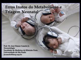 Erros Inatos do Metabolismo e  Triagem Neonatal