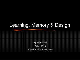 Learning, Memory & Design
