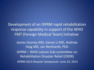 James  Gosney  MD,  Jianan  Li MD, Andrew Haig MD, Jan Reinhardt, PhD