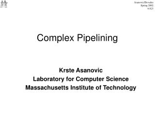 Complex Pipelining