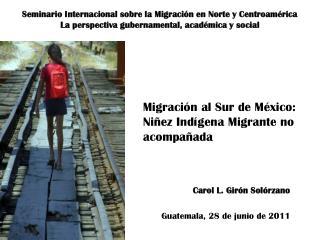 Carol L. Girón Solórzano Guatemala, 28 de junio de 2011